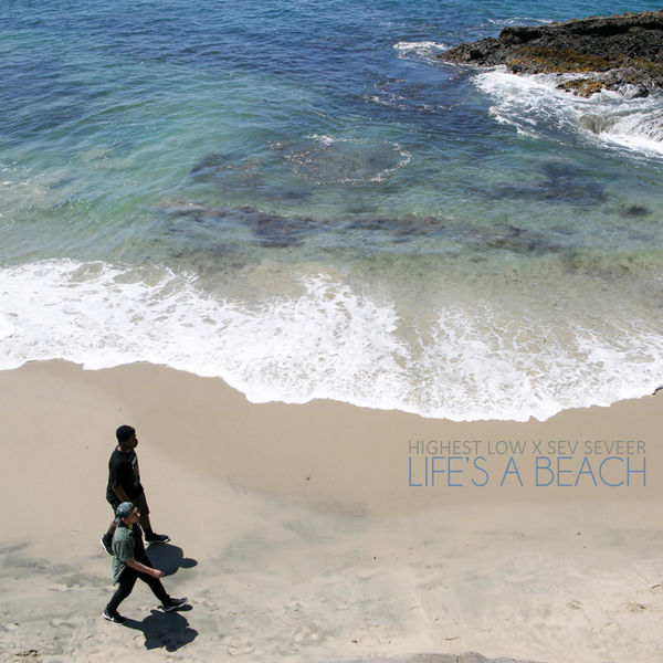 highest-low-sev-seveer-life-s-a-beach-ep